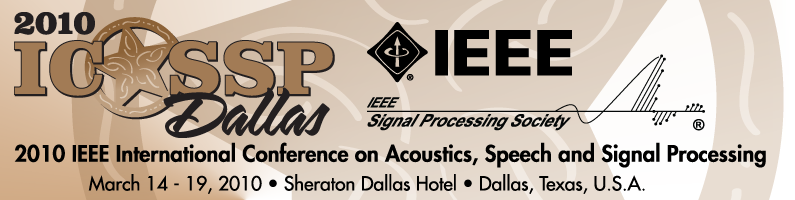 ICASSP 2010 - 2010 IEEE International Conference on Acoustics, Speech, and Signal Processing - March 14 - 19, 2010 - Dallas, Texas, USA
